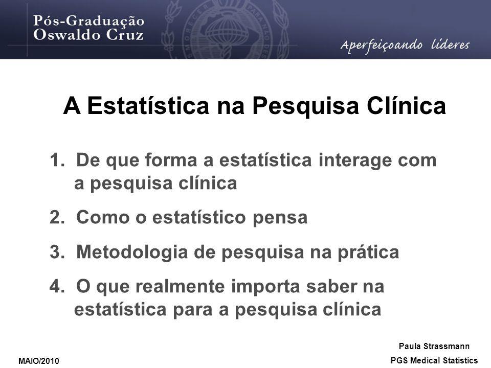 A Estatística na Pesquisa Clínica PGS Medical Statistics