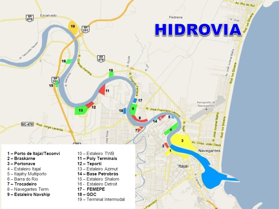 HIDROVIA 1 – Porto de Itajaí/Teconvi 2 – Braskarne 3 – Portonave
