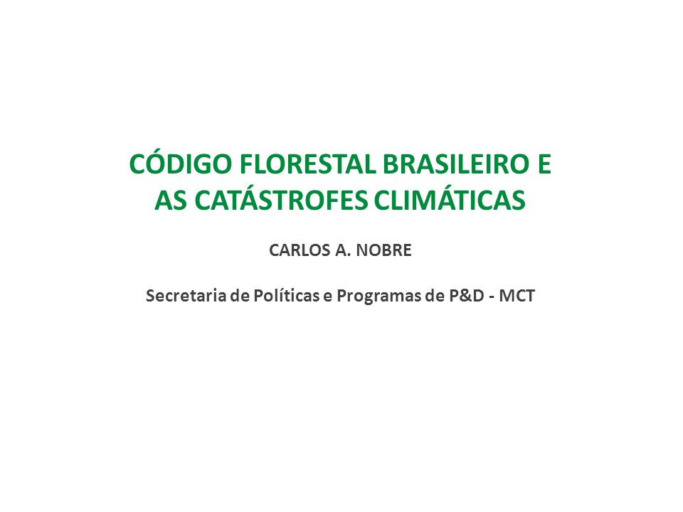 CÓDIGO FLORESTAL BRASILEIRO E AS CATÁSTROFES CLIMÁTICAS CARLOS A