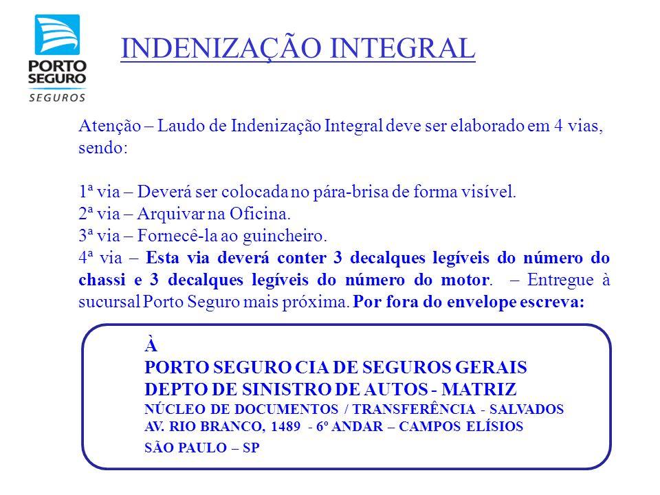 INDENIZAÇÃO INTEGRAL Atenção – Laudo de Indenização Integral deve ser elaborado em 4 vias, sendo: