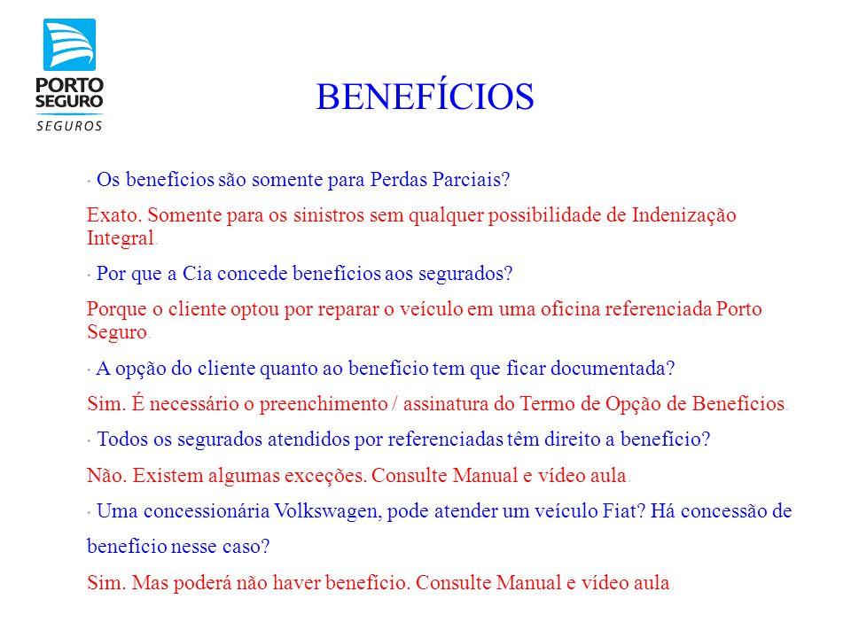 BENEFÍCIOS Os benefícios são somente para Perdas Parciais
