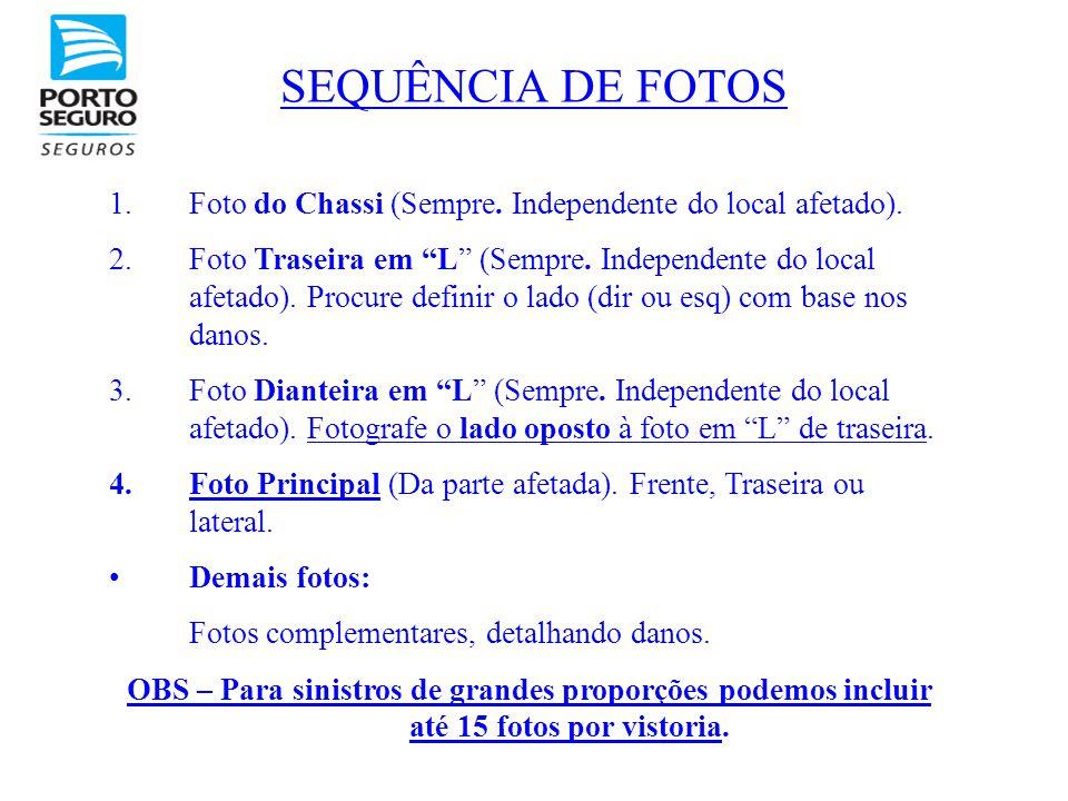 SEQUÊNCIA DE FOTOS Foto do Chassi (Sempre. Independente do local afetado).