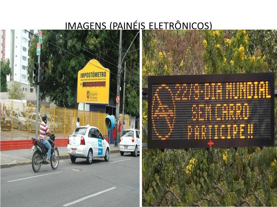 IMAGENS (PAINÉIS ELETRÔNICOS)