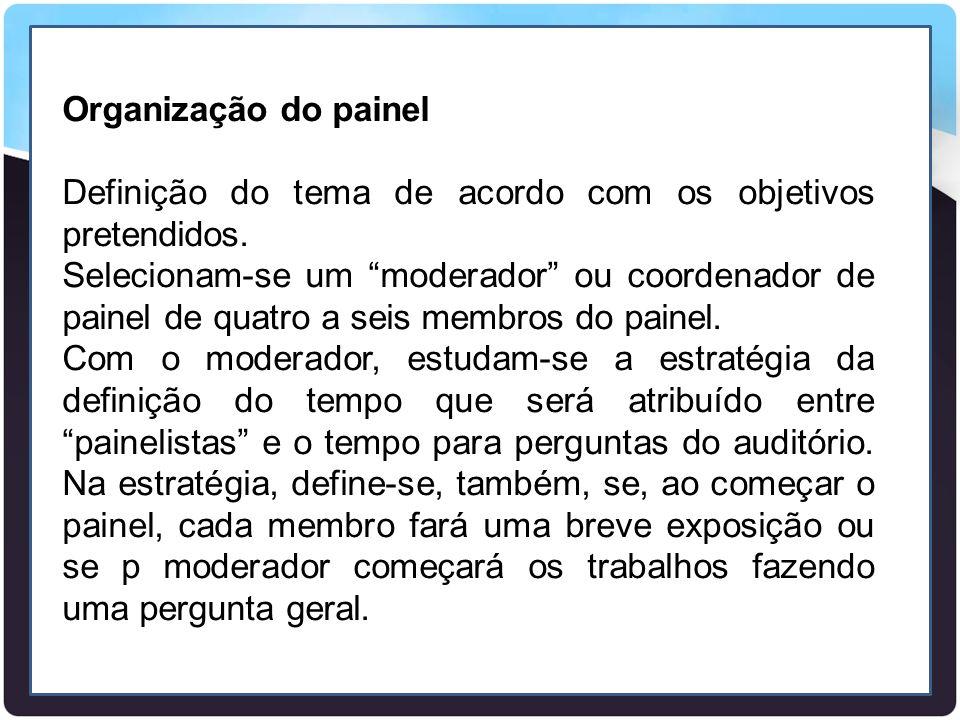 Organização do painel Definição do tema de acordo com os objetivos pretendidos.