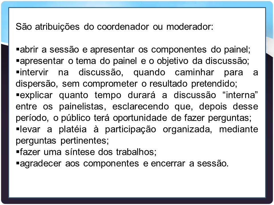 São atribuições do coordenador ou moderador: