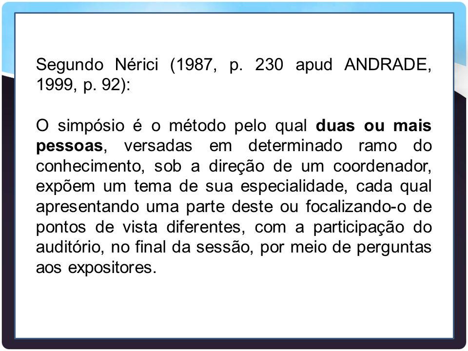 Segundo Nérici (1987, p. 230 apud ANDRADE, 1999, p. 92):