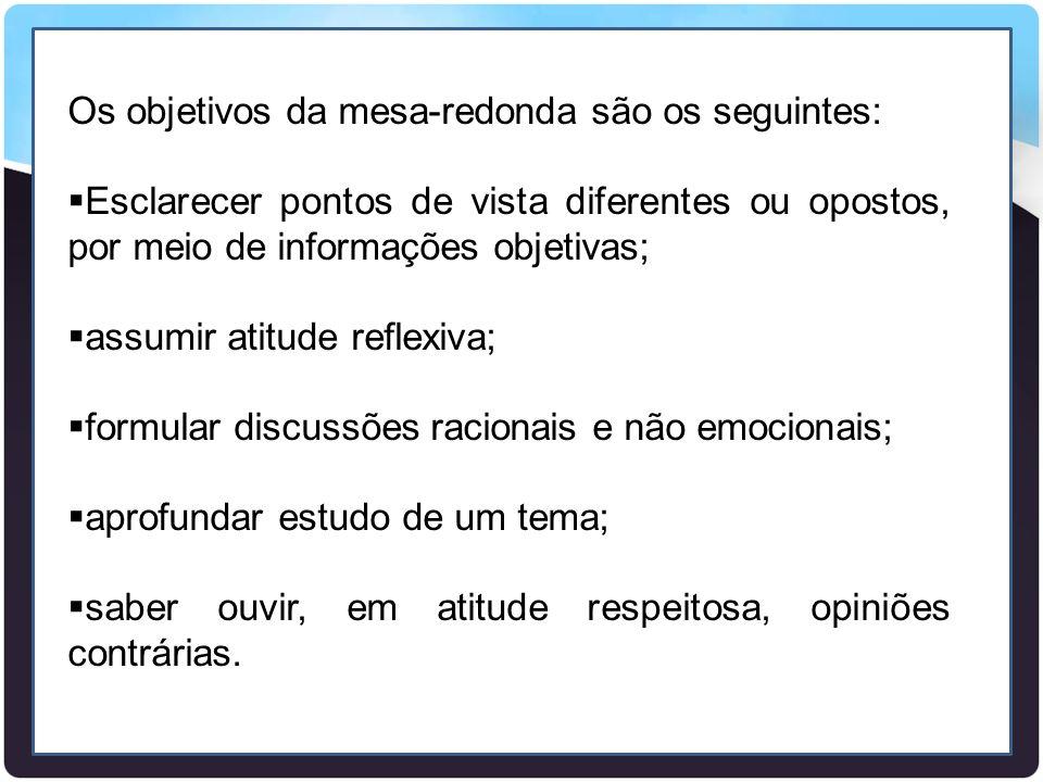 Os objetivos da mesa-redonda são os seguintes: