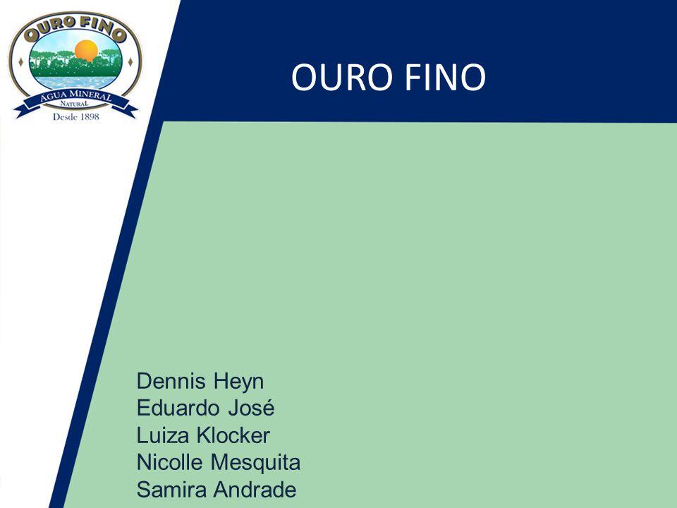 OURO FINO Dennis Heyn Eduardo José Luiza Klocker Nicolle Mesquita