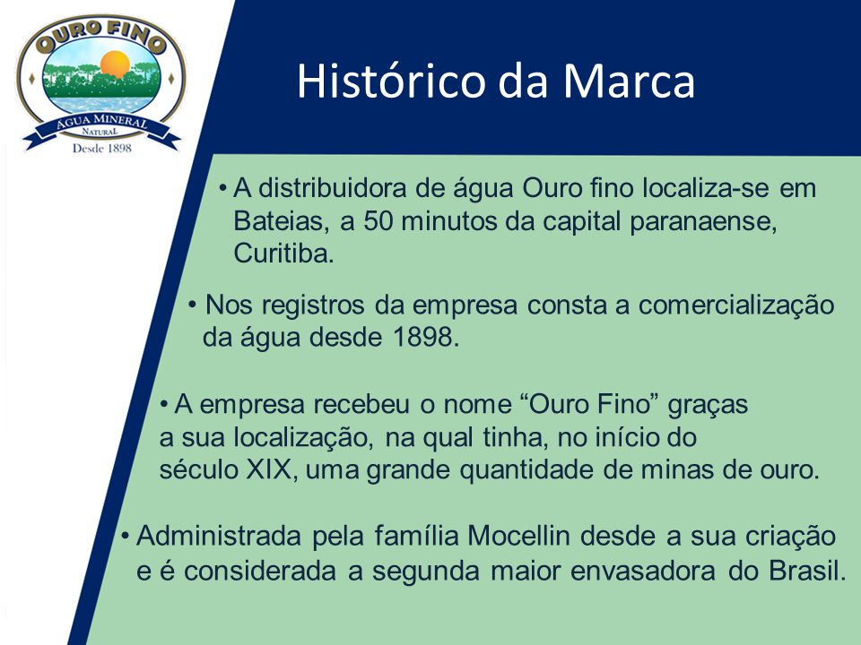 Histórico da Marca • Nos registros da empresa consta a comercialização