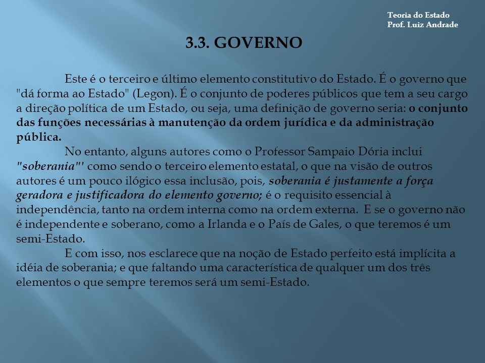 Teoria do Estado Prof. Luiz Andrade. 3.3. GOVERNO.