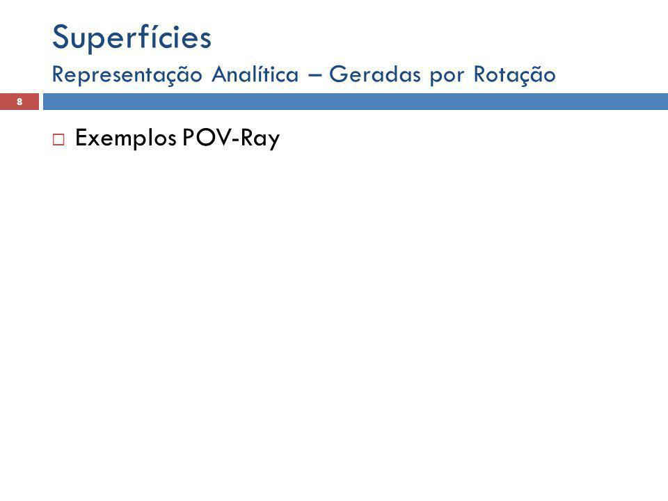 Superfícies Exemplos POV-Ray