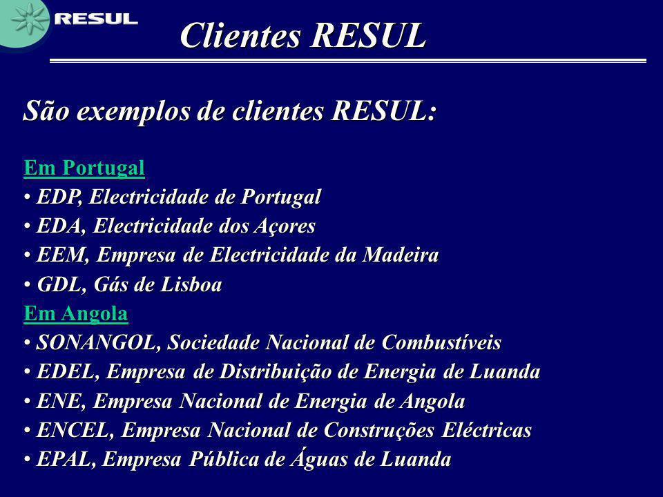 Clientes RESUL São exemplos de clientes RESUL: Em Portugal