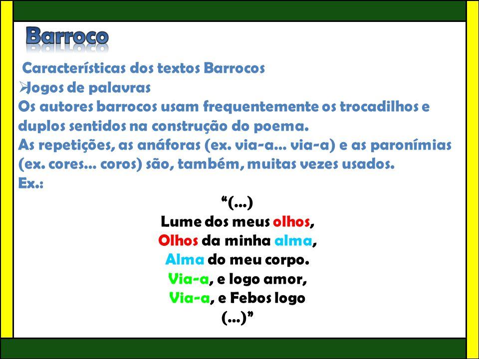 Barroco Características dos textos Barrocos Jogos de palavras