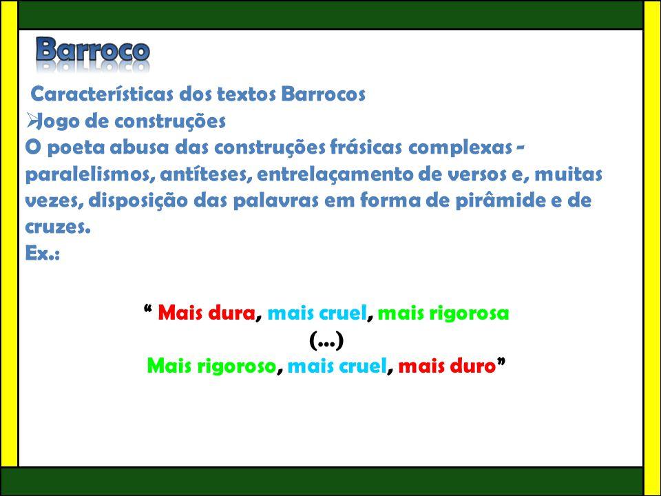 Barroco Características dos textos Barrocos Jogo de construções