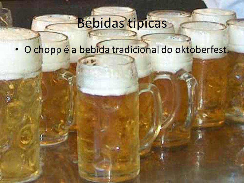 Bebidas tipicas O chopp é a bebida tradicional do oktoberfest.