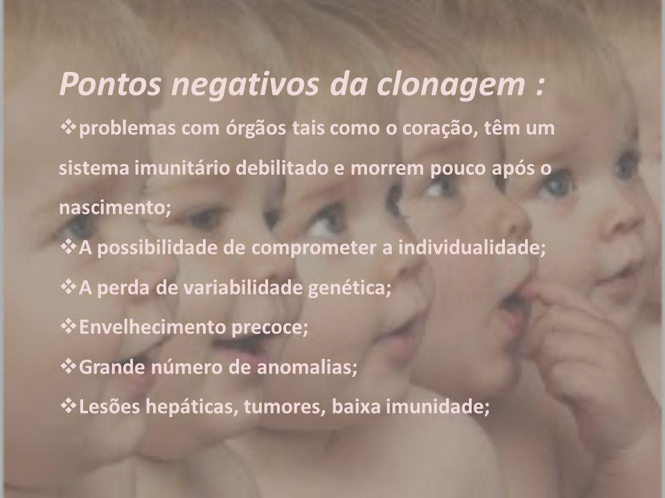 Pontos negativos da clonagem :