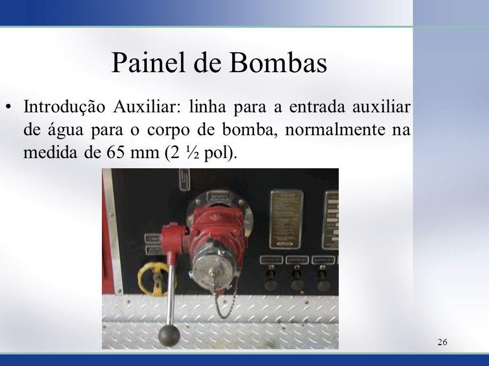 Painel de Bombas Introdução Auxiliar: linha para a entrada auxiliar de água para o corpo de bomba, normalmente na medida de 65 mm (2 ½ pol).