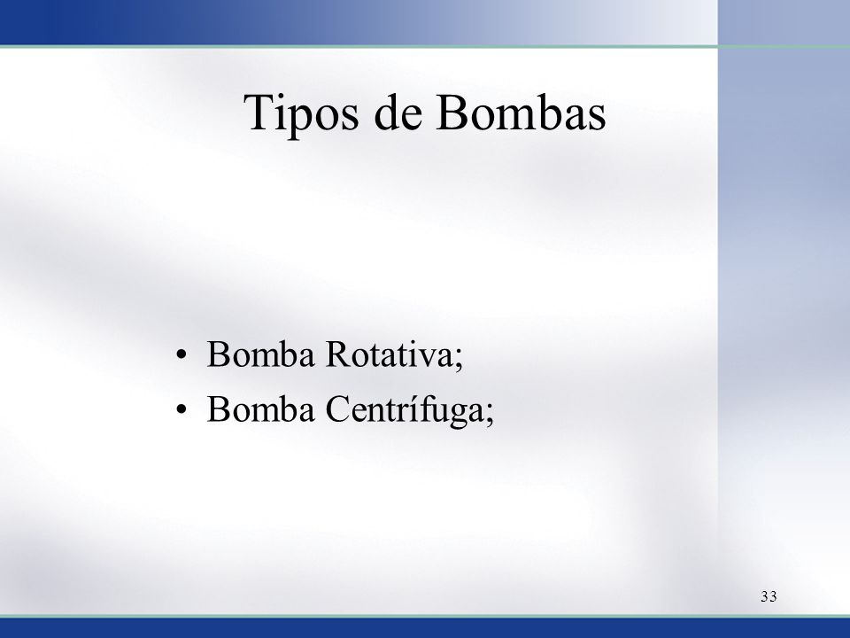 Tipos de Bombas Bomba Rotativa; Bomba Centrífuga;