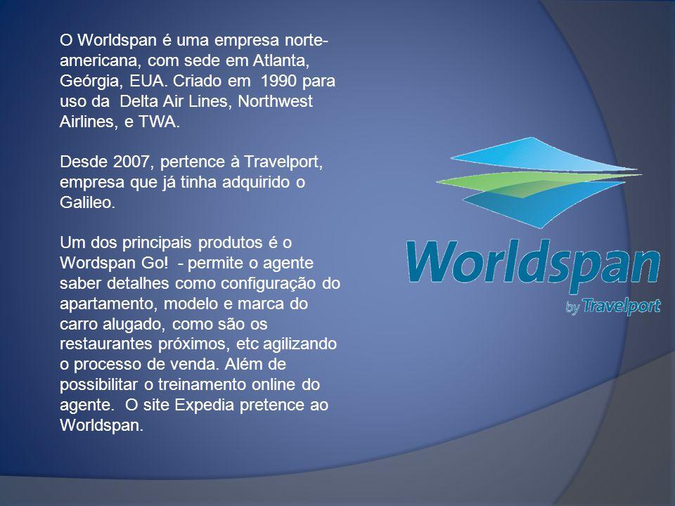 O Worldspan é uma empresa norte-americana, com sede em Atlanta, Geórgia, EUA. Criado em 1990 para uso da Delta Air Lines, Northwest Airlines, e TWA.