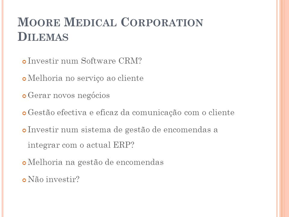 Moore Medical Corporation Dilemas