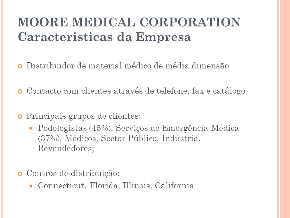 MOORE MEDICAL CORPORATION Caracteristicas da Empresa