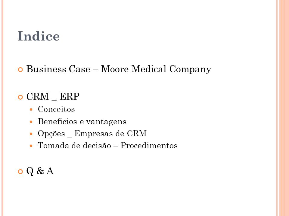 Indice Business Case – Moore Medical Company CRM _ ERP Q & A Conceitos
