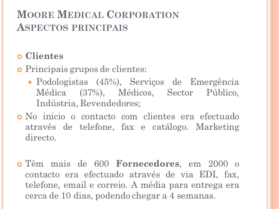 Moore Medical Corporation Aspectos principais