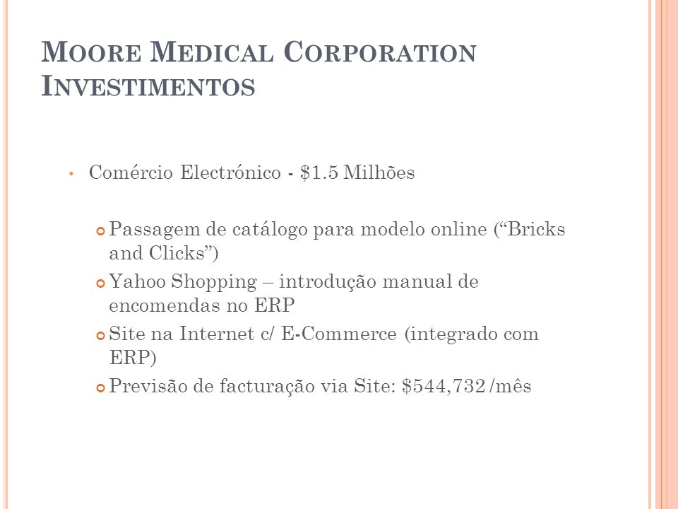 Moore Medical Corporation Investimentos
