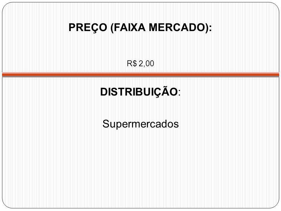 R$ 2,00 DISTRIBUIÇÃO: Supermercados