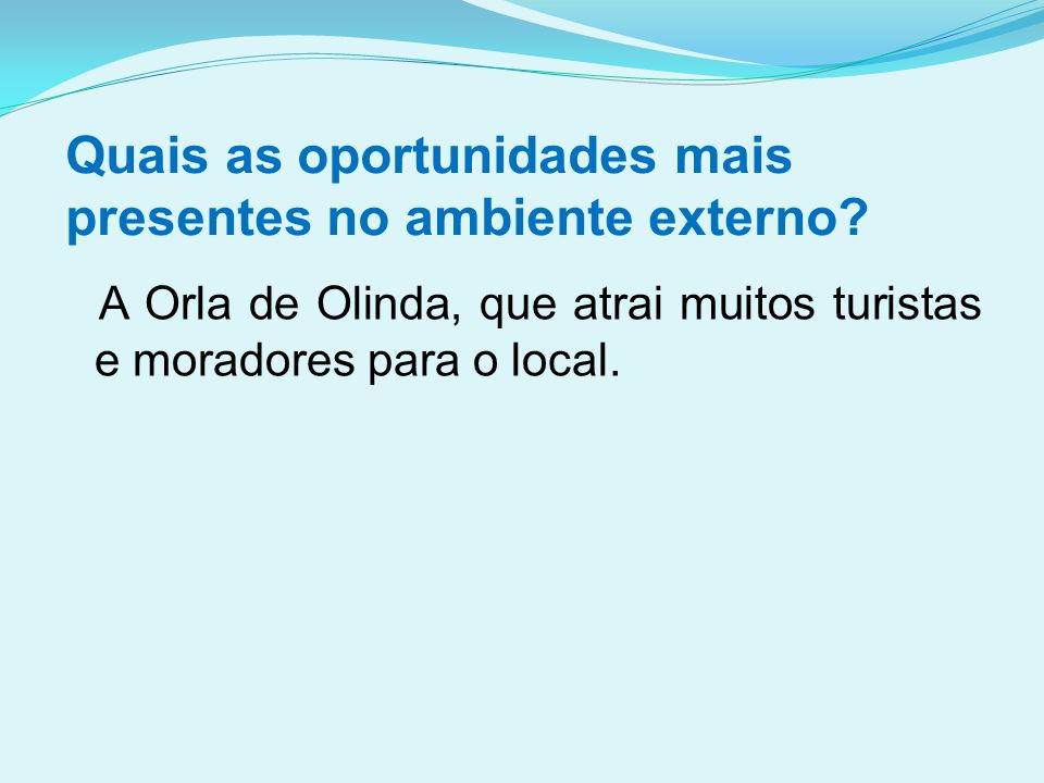 Quais as oportunidades mais presentes no ambiente externo
