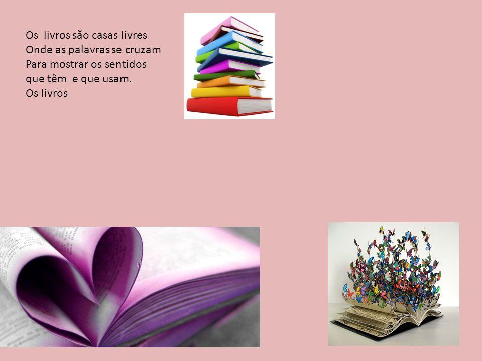 Os livros são casas livres