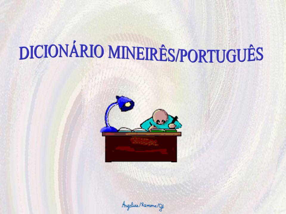 DICIONÁRIO MINEIRÊS/PORTUGUÊS