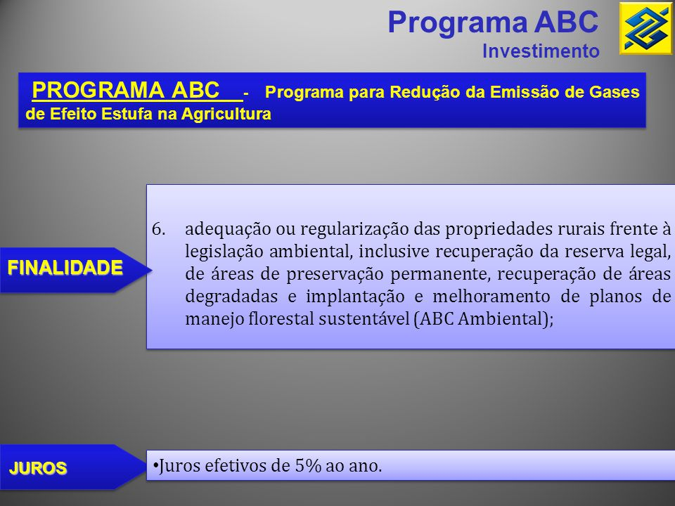 Programa ABC Investimento. PROGRAMA ABC - Programa para Redução da Emissão de Gases de Efeito Estufa na Agricultura.