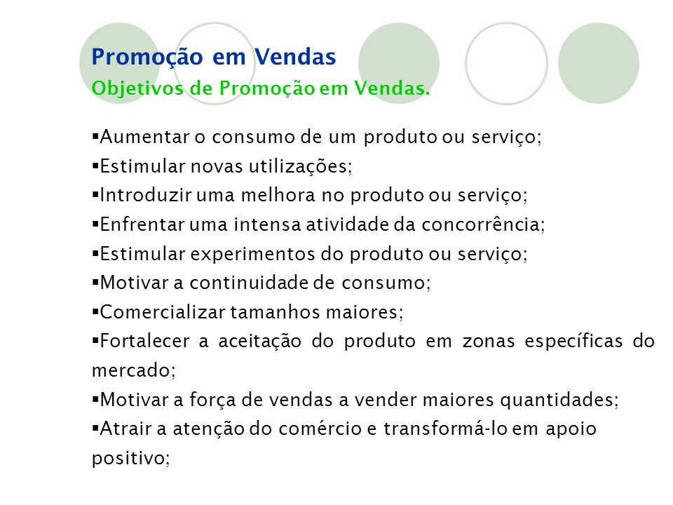 Promoção em Vendas Objetivos de Promoção em Vendas.
