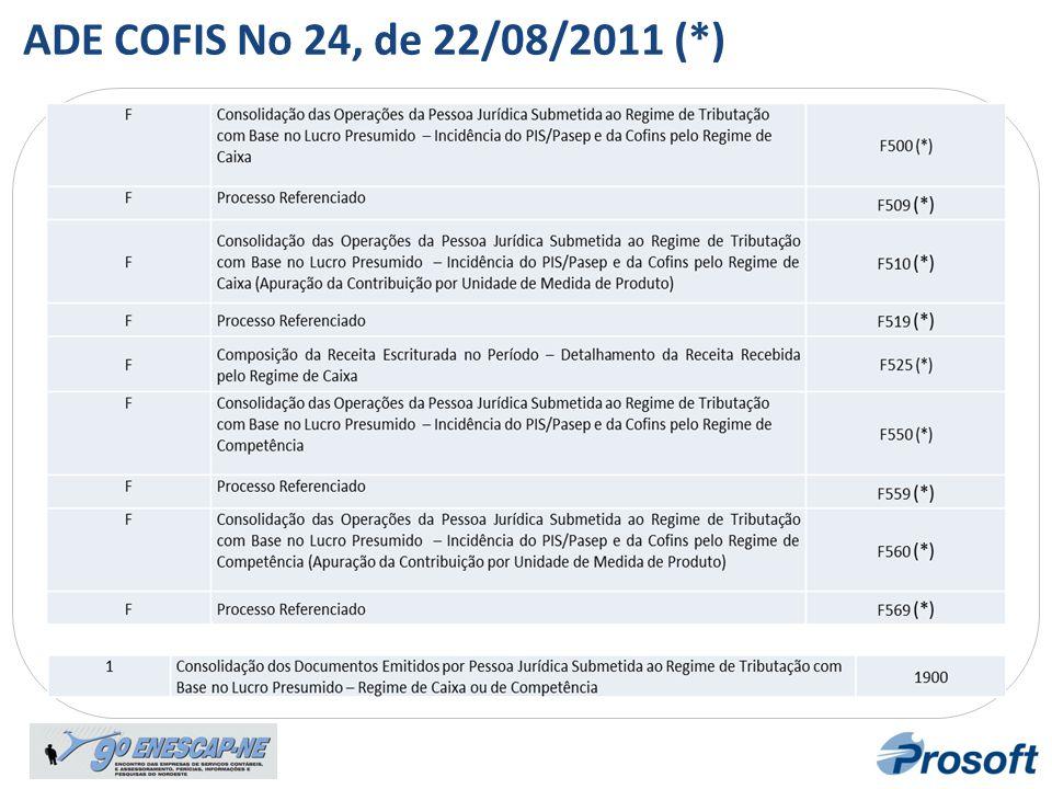 ADE COFIS No 24, de 22/08/2011 (*) Bloco F Registro F100