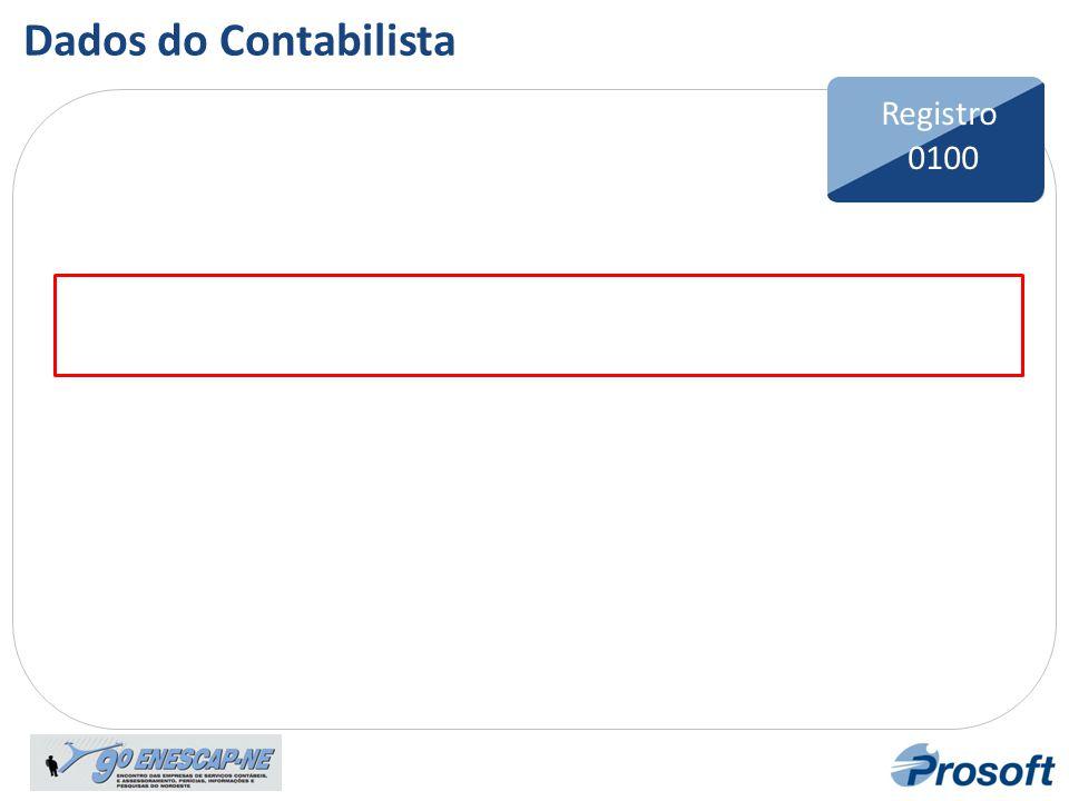 Dados do Contabilista Registro 0100 Bloco F Registro F100