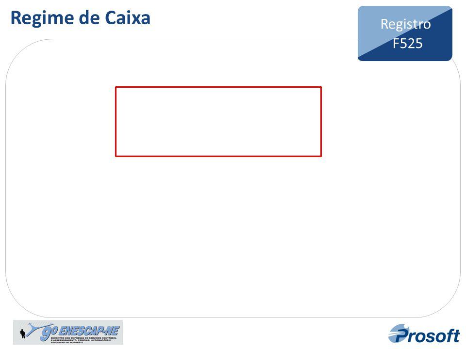Regime de Caixa Registro F525 Bloco F Registro F100