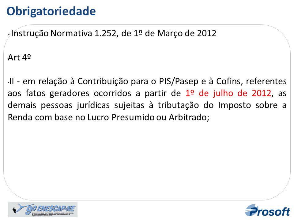 Obrigatoriedade Instrução Normativa 1.252, de 1º de Março de 2012