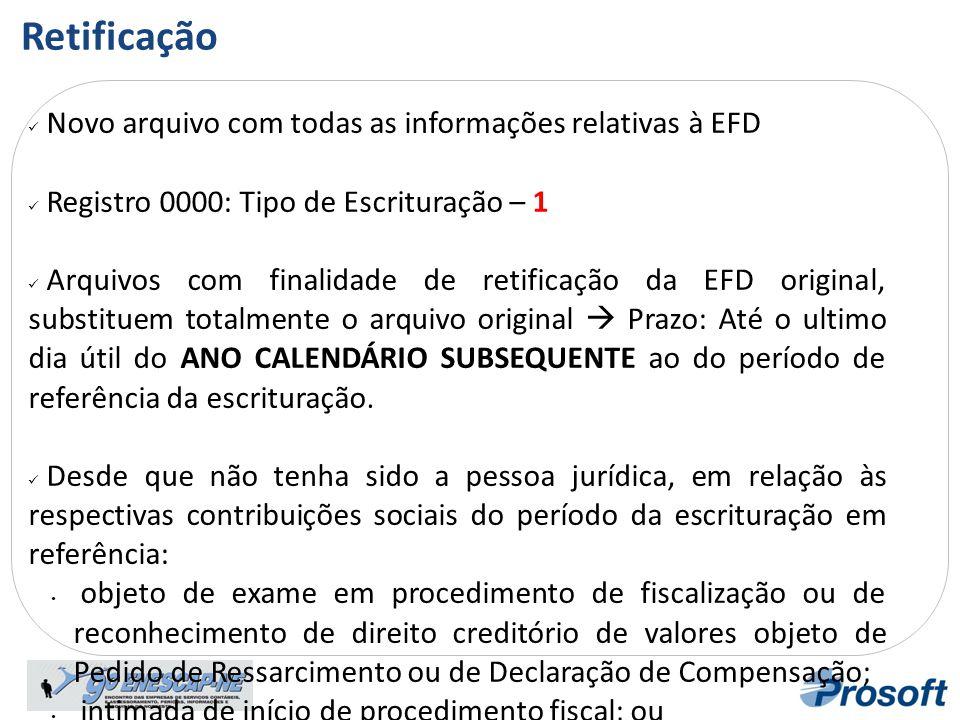Retificação Novo arquivo com todas as informações relativas à EFD