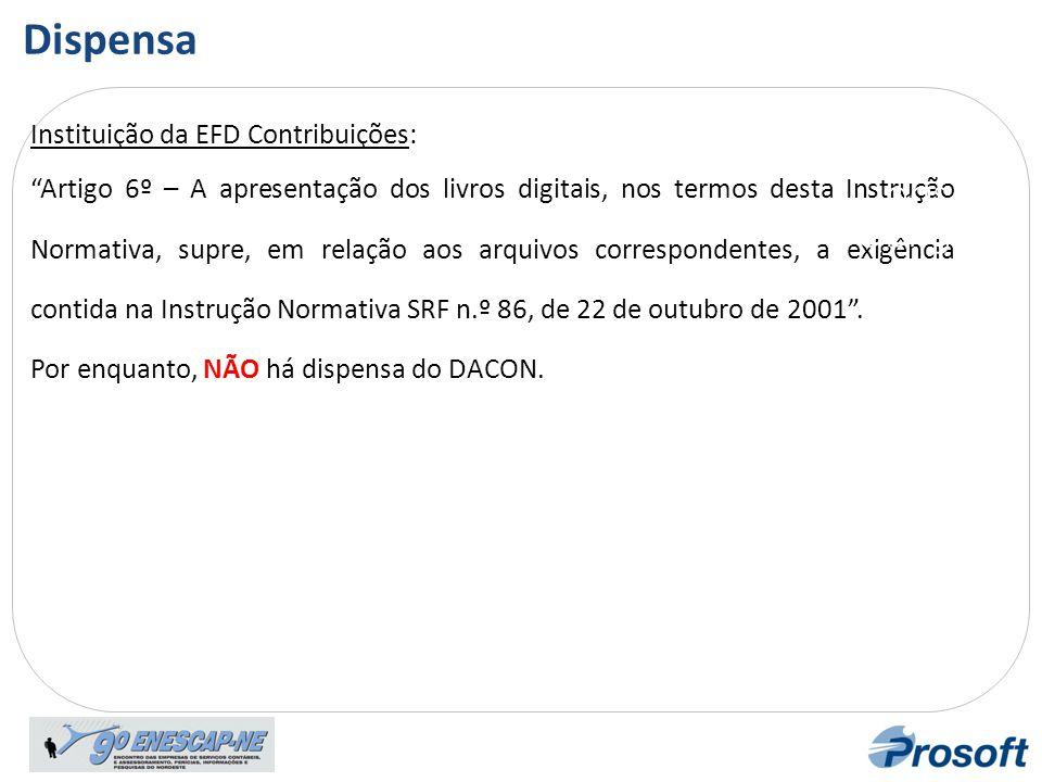 Dispensa Guarda das Obrigações Instituição da EFD Contribuições: