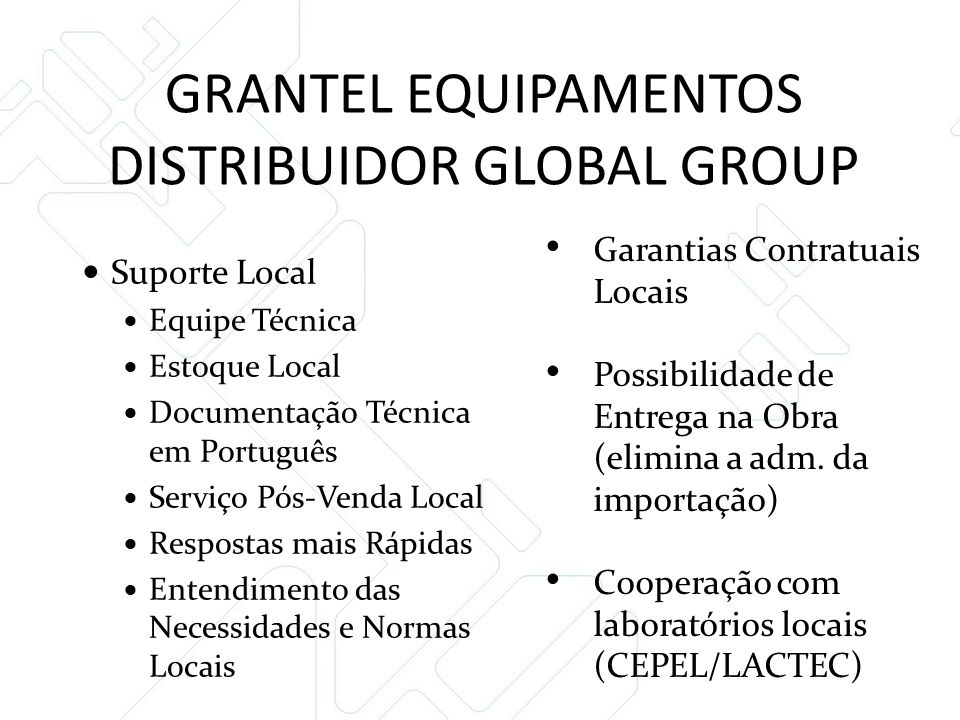 GRANTEL EQUIPAMENTOS DISTRIBUIDOR GLOBAL GROUP