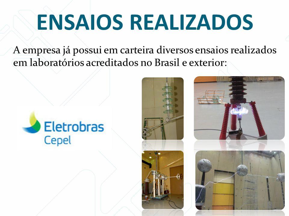 ENSAIOS REALIZADOS A empresa já possui em carteira diversos ensaios realizados em laboratórios acreditados no Brasil e exterior:
