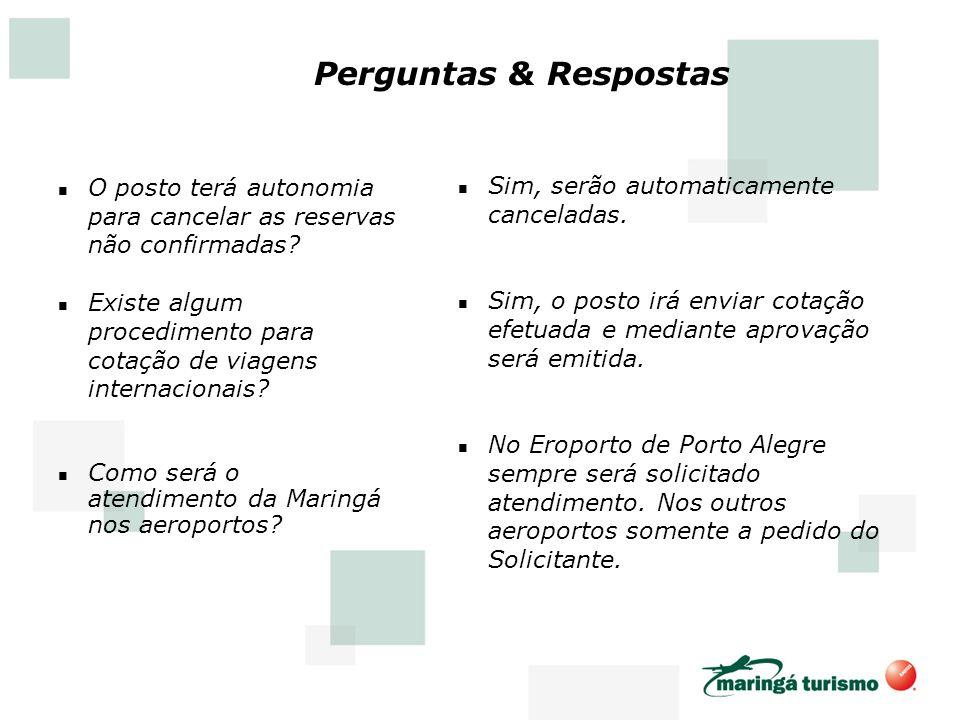 Perguntas & Respostas O posto terá autonomia para cancelar as reservas não confirmadas