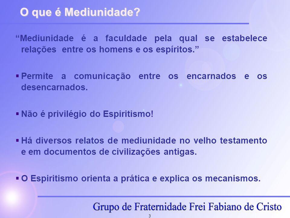 O que é Mediunidade Mediunidade é a faculdade pela qual se estabelece relações entre os homens e os espíritos.