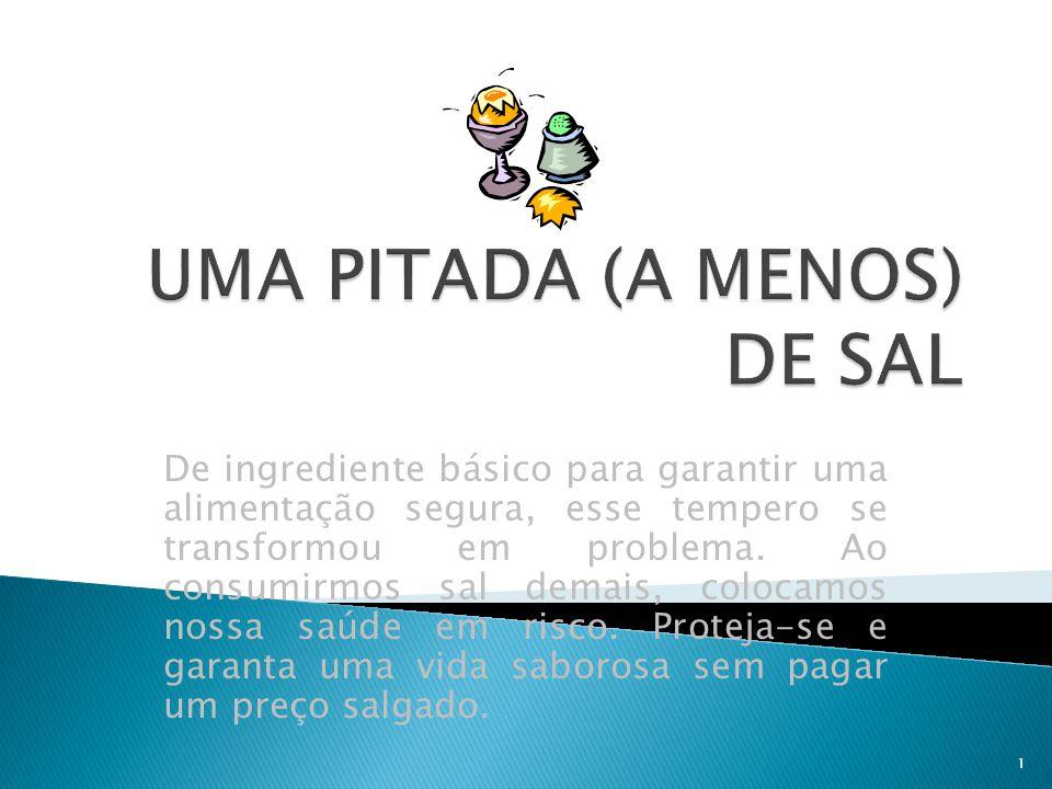 UMA PITADA (A MENOS) DE SAL