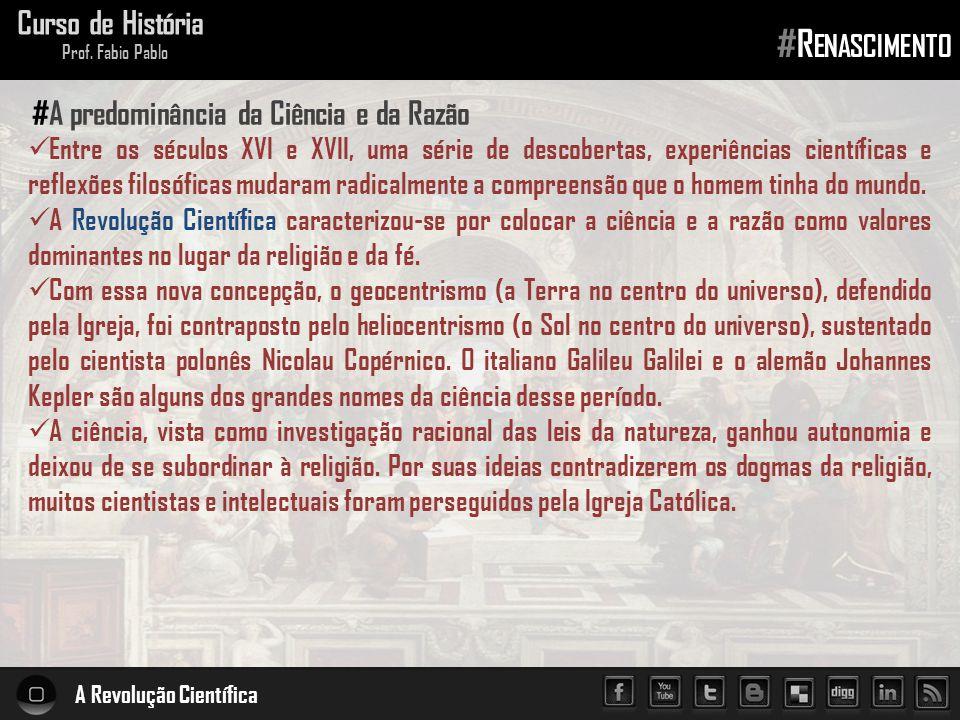 #Renascimento Curso de História #A predominância da Ciência e da Razão