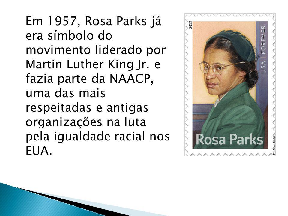 Em 1957, Rosa Parks já era símbolo do movimento liderado por Martin Luther King Jr.