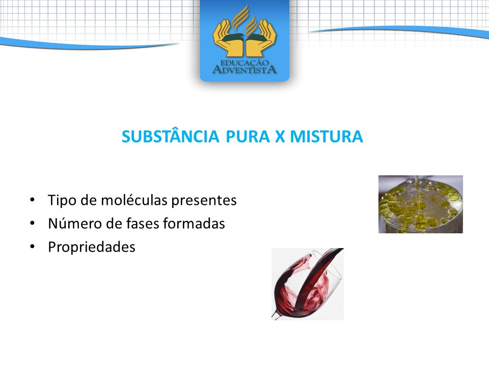 SUBSTÂNCIA PURA X MISTURA