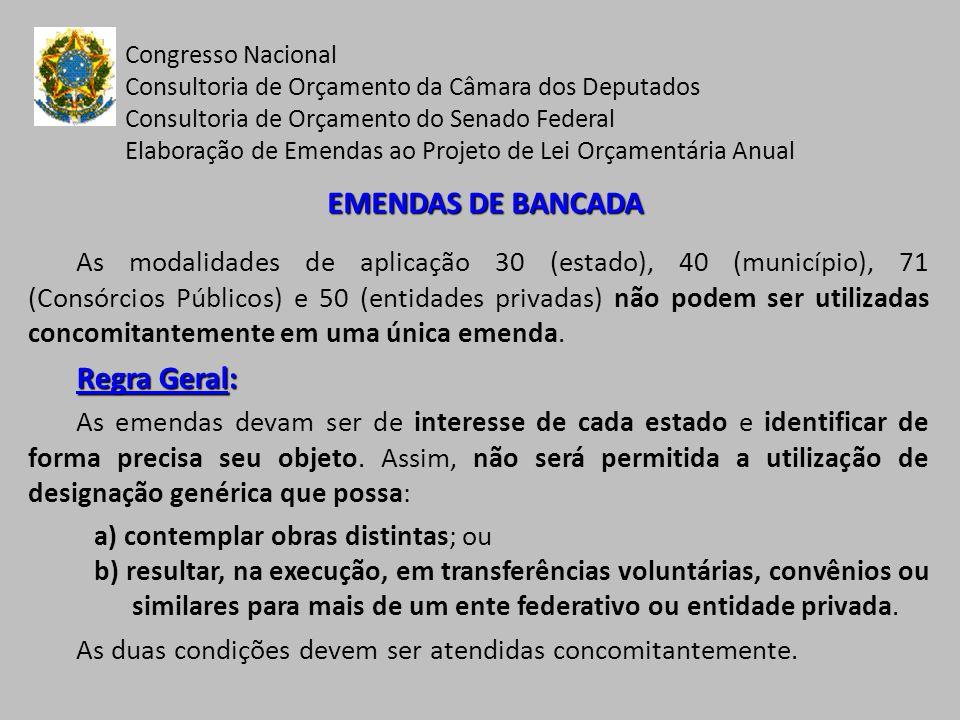 EMENDAS DE BANCADA Regra Geral: