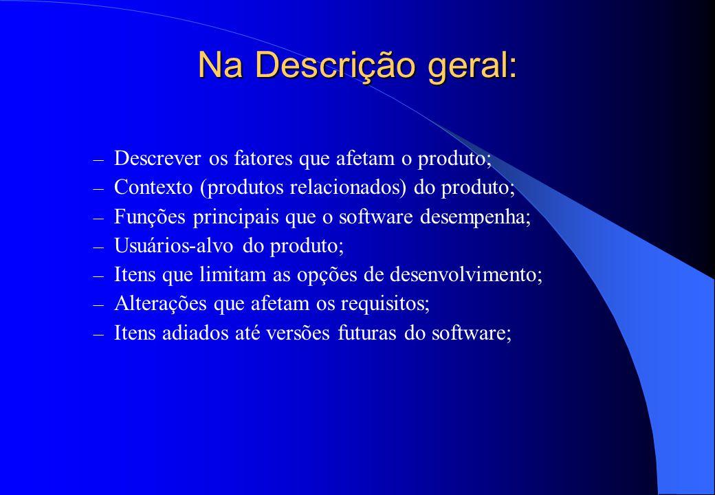 Na Descrição geral: Descrever os fatores que afetam o produto;